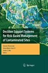 Decision Support Systems for Risk-Based Management of Contaminated Sites (Nato a S I Series Series III, Computer and Systems Sciences)