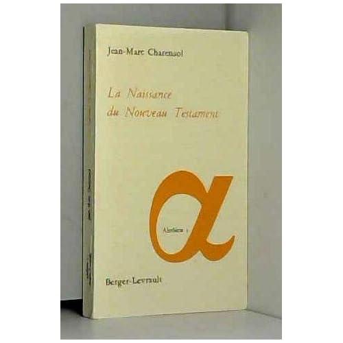 La naissance du Nouveau Testament (in-8° br.)