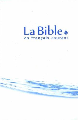 La Bible en français courant : Reliure rigide couleur compact (Francais Courant Bible En La)