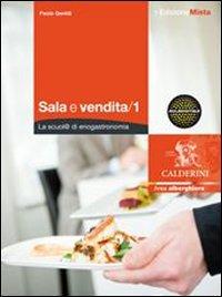 Sale e vendite. La scuol@ di enogastronomia. Per gli Ist. professionali alberghieri. Con espansione online: 1