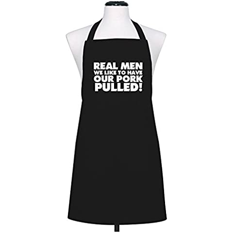 'Real Men, We like to have our pork pulled!' funny rude apron, nero, taglia unica