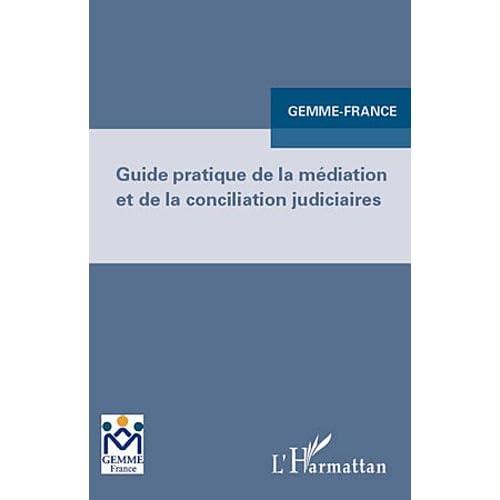 Guide Pratique de la Mediation et de la Conciliation Judiciaire
