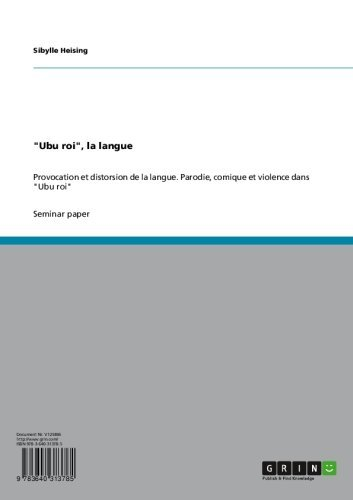 """Téléchargement """"Ubu roi"""", la langue: Provocation et distorsion de la langue. Parodie, comique et violence dans """"Ubu roi"""" pdf ebook"""