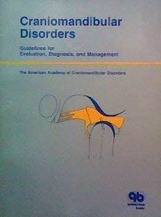 Craniomandibular Disorders: Guidelines for Evaluation, Diagnosis, and Management