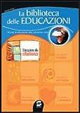 La biblioteca delle educazioni. Educazione alla cittadinanza. Per la Scuola media