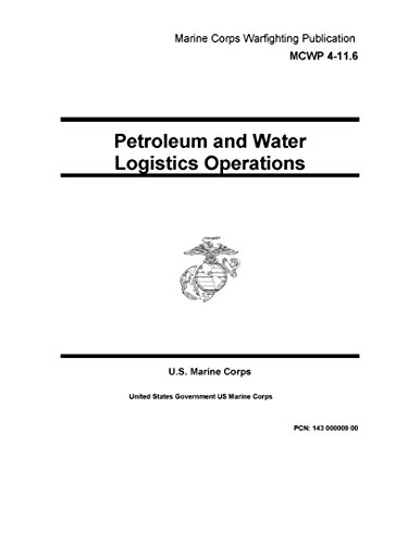 marine-corps-warfighting-publication-mcwp-4-116-petroleum-and-water-logistics-operations-19-june-200