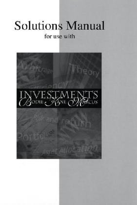 Solutions Manual for Investments by Zvi Bodie (2001-09-01)