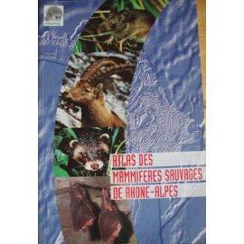 ATLAS DES MAMMIFERES SAUVAGES DE RHONE-ALPES. Collectif - Xavier Grillo ,