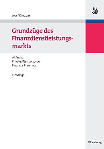 Grundzüge des Finanzdienstleistungsmarkts: Allfinanz - Private Altersvorsorge - Financial Planning (Managementwissen für Studium und Praxis)