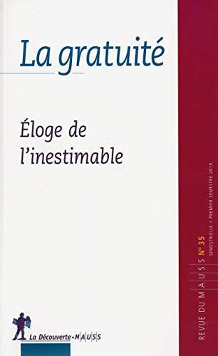 La gratuité : Eloge de l'inestimable( Revue du MAUSS, N° 35 2010) par REVUE DU M.A.U.S.S.
