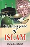 Emergence of Islam - Lectures Delivered at Islamia University, Bahawalpur, 1980