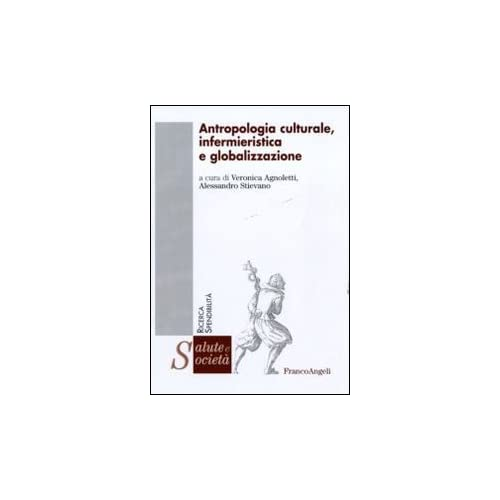 Antropologia Culturale, Infermieristica E Globalizzazione