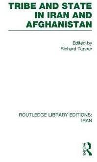 [(Tribe and State in Iran and Afghanistan)] [By (author) Richard Tapper] published on (April, 2011)