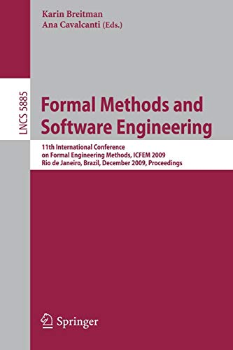 Formal Methods and Software Engineering: 11th International Conference on Formal Engineering Methods I.C.F.E.M. 2009, Rio de Janeiro, Brazil, December ... Notes in Computer Science, Band 5885)