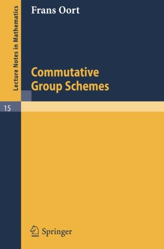 Commutative Group Schemes (Lecture Notes in Mathematics, Band 15)