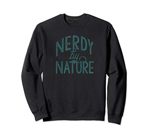 NERDY BY NATURE Meme Geek Geschenkidee Lustiger Meme Nerd Sweatshirt