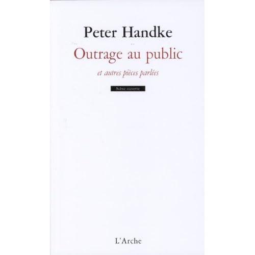 Outrage au public et autres pièces parlées - Prix Nobel de Littérature 2019