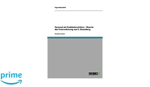 Personal als Produktionsfaktor - Theorie der Unternehmung von E. Gutenberg