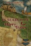In Search of Harry Potter by Steve Vander Ark (November 06,2008)