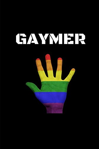 Gaymer: Gamer Journal Notebook if you are Gay or Lesbian and take Pride in Gaming, Love Gamer Life and Esports por Gamer Squad
