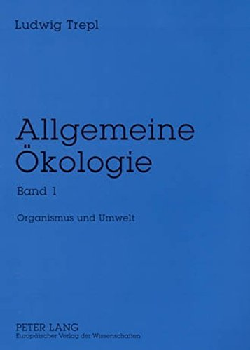 Allgemeine Ökologie: Band 1- Organismus und Umwelt (Allgemeine Okologie) by Ludwig Trepl (2005-05-11)