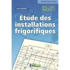 Etudes des installations frigorifiques : BTS, IUT, Bac Pro