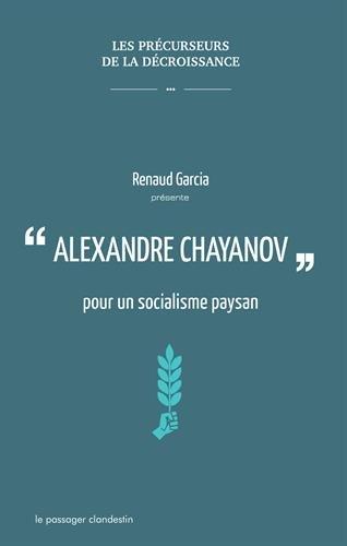 Alexandre Chayanov pour un socialisme paysan par From Le Passager Clandestin