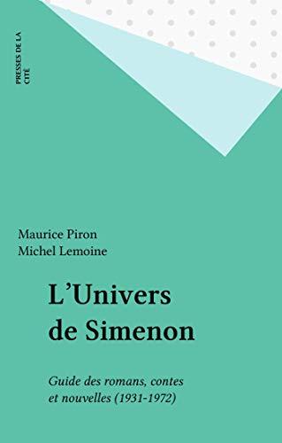 L'Univers de Simenon: Guide des romans, contes et nouvelles (1931-1972) par  Maurice Piron, Michel Lemoine