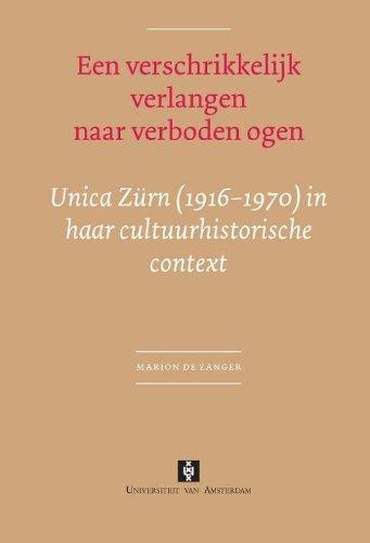 een-verschrikkelijk-verlangen-naar-verboden-ogen-unica-zurn-1916-1970-in-haar-cultuurhistorische-con
