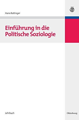 Einführung in die Politische Soziologie (Lehr- und Handbücher der Politikwissenschaft)