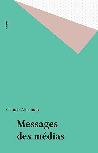 Messages des médias par Claude Abastado