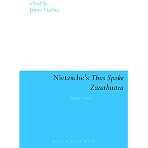 Nietzsche's Thus Spoke Zarathustra: Before Sunrise (Continuum Studies in Continental Philosophy)