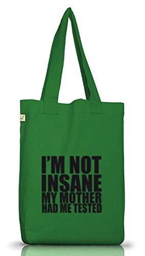 Shirtstreet24, I'M NOT INSANE, Jutebeutel Stoff Tasche Earth Positive Moss Green