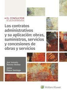 Contratos administrativos y su aplicación: obras, suministros, servicios y conce por José Antino Moreno Molina