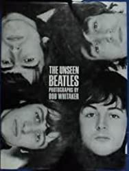 The Unseen Beatles by Bob Whitaker (1991-11-23)