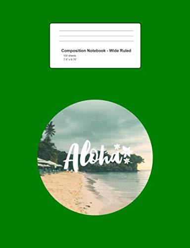 Composition Notebook - Wide Ruled: Aloha Beach Retro Hawaiian Tiki Hula Tropical Island Gift - Green Blank Lined Exercise Book - Back To School Gift ... Teens, Boys, Girls - 7.5