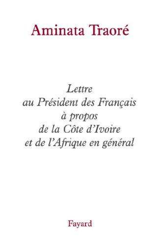 Livres gratuits en ligne Lettre au Président des Français à propos de la Côte d'Ivoire et de l'Afrique en général (Documents) pdf