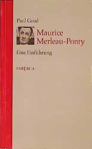 Maurice Merleau-Ponty: Eine Einführung