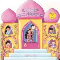 Il palazzo delle principesse. Ediz. illustrata