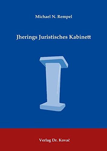 Jherings Juristisches Kabinett: Das kasuistische Element der Juristenausbildung bei Rudolph von Jhering. Zugleich ein Beitrag zur Geschichte der Lehre ... (Rechtsgeschichtliche Studien)