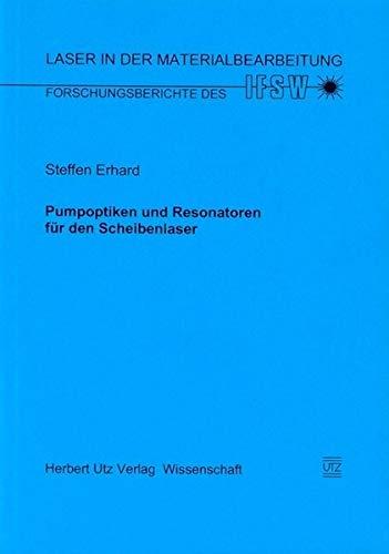 Pumpoptiken und Resonatoren für den Scheibenlaser (Laser in der Materialbearbeitung)