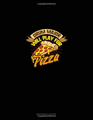Drum Major will Play For (Pizza): Maintenance Log Book (Auto-drums)