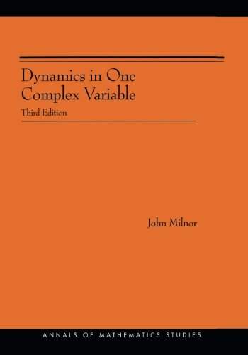 Dynamics in One Complex Variable. (AM-160) (Annals of Mathematics Studies)