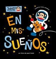 En mis Suenos = In My Dreams (Julius!) por Paul Frank