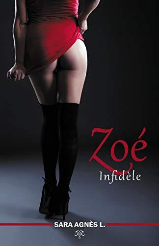 Zoé: Infidèle (LITTERATURE) par Sara Agnès L.
