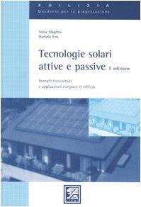 Tecnologie solari attive e passive. Pannelli fotovoltaici e applicazioni integrate in edilizia