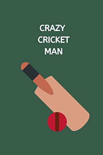"Crazy Cricket Man: Novelty Cricket Journal Gifts for Men, Boys, Women & Girls, Green Lined Paperback A5 Notebook (6"" x 9"") Small / Medium Size Notepad ... Cricket Funny Novelty Gag Humor Jokes Books"