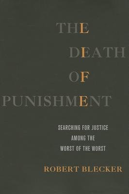 The Death of Punishment( Searching for Justice Among the Worst of the Worst)[DEATH OF PUNISHMENT][Hardcover]