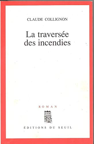 La Traversée des incendies par Claude Collignon