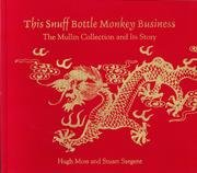This Snuff Bottle Monkey Business. The Mullin Collection and Its Story.